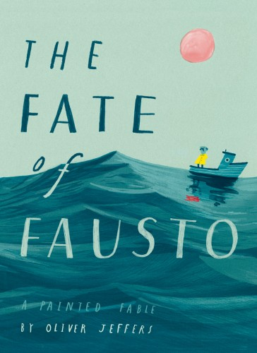 The Fate of Fausto © Oliver Jeffers
